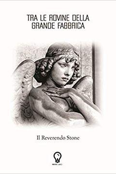 Tra le rovine della grande fabbrica de Il Reverendo Stone: recensione libro