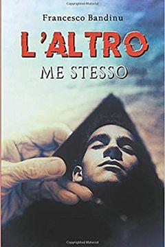 L'altro me stesso di Francesco Bandinu: recensione libro