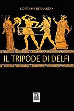Il Tripode di Delfi di Lorenzo Bernardo: recensione libro