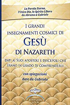 I grandi insegnamenti cosmici di Gesù di Nazareth