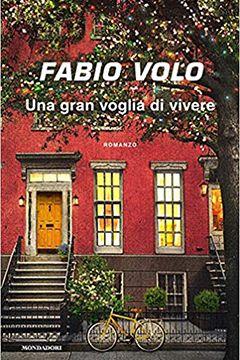 Una gran voglia di vivere di Fabio Volo: recensione libro
