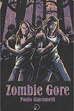 Zombie gore di Paolo Giacometti: recensione libro