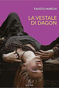 La vestale di Dagon di Fausto Marchi: recensione libro