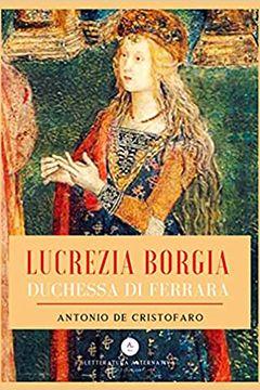 Lucrezia Borgia Duchessa di Ferrara