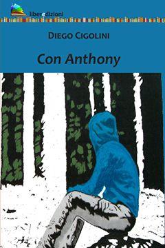 Con Anthony di Diego Cigolini: recensione libro