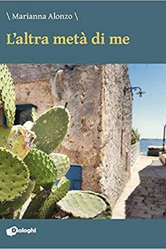 L'altra metà di me di Marianna Alonzo: recensione libro