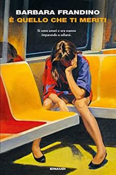 È quello che ti meriti di Barbara Frandino: recensione libro