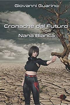 Cronache dal futuro: Nana Bianca