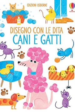 I libri più belli Usborne Disegno con le dita cani e gatti