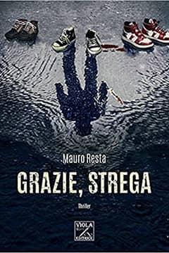 Mauro Resta - Grazie, strega